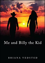 Me and Billy the Kid, by Briana Vedsted