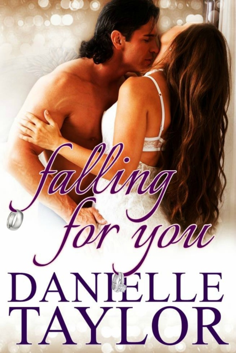 Falling For You by Danielle Taylor